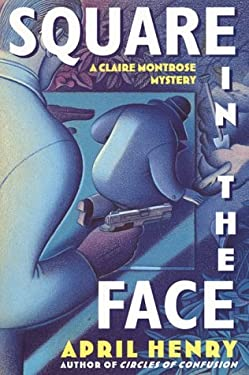 Square in the Face: A Claire Montrose Mystery