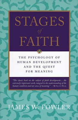 Stages of Faith: The Psychology of Human Development 9780060628666