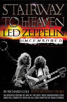 Stairway to Heaven: Led Zeppelin Uncensored 9780060938376