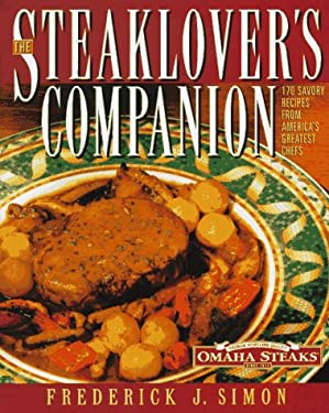 Steaklover's Companion: 170 Savory Recipes from America's Greatest Chefs