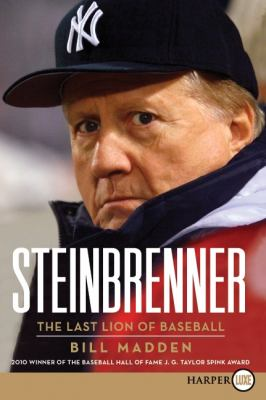 Steinbrenner: The Last Lion of Baseball 9780061979569