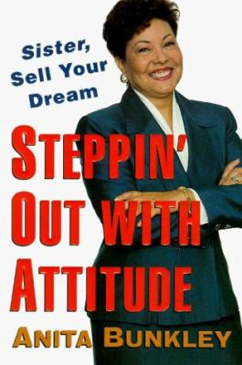 Steppin' Out with Attitude: Sister, Sell Your Dream!
