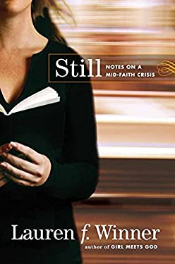 Still: Notes on a Mid-Faith Crisis 9780061768118