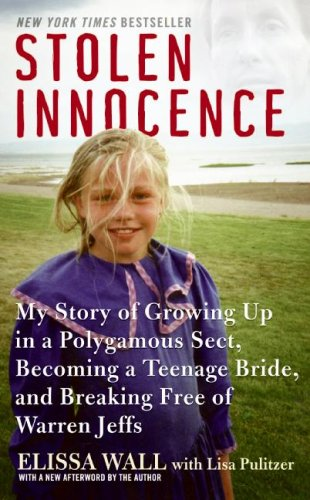 Stolen Innocence: My Story of Growing Up in a Polygamous Sect, Becoming a Teenage Bride, and Breaking Free of Warren Jeffs 9780061734960
