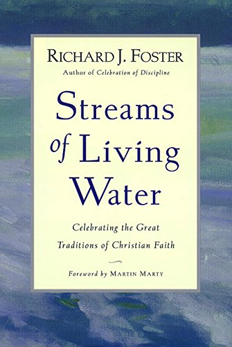Streams of Living Water: Celebrating the Great Traditions of Christian Faith 9780060667436