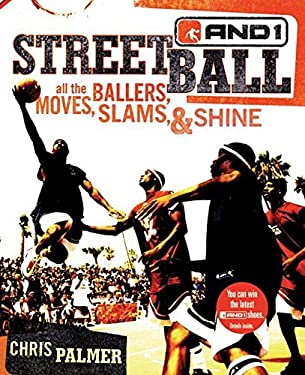 Streetball: All the Ballers, Moves, Slams, & Shine 9780060724443