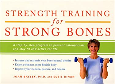 Strength Training for Beginners: A Step-By-Step Program to Prevent Osteoporosis and Stay Fit and Active for Life 9780060959265