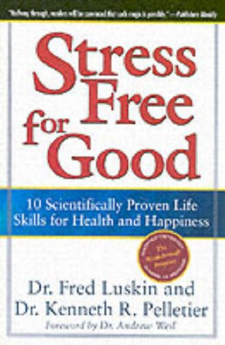 Stress Free for Good: 10 Scientifically Proven Life Skills for Health and Happiness 9780060832995
