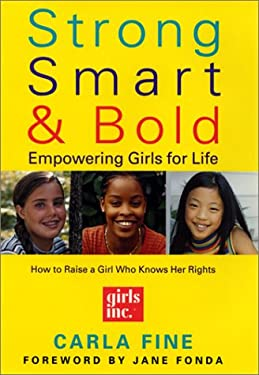 Strong, Smart, and Bold : Empowering Girls for Life
