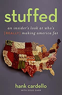 Stuffed: An Insider's Look at Who's (Really) Making America Fat 9780061363863