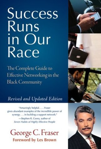Success Runs in Our Race: The Complete Guide to Effective Networking in the Black Community