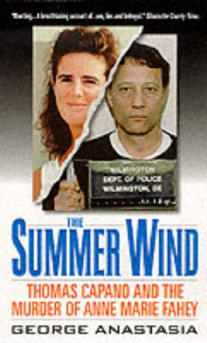 Summer Wind: Thomas Capano and the Murder of Anne Marie Fahey