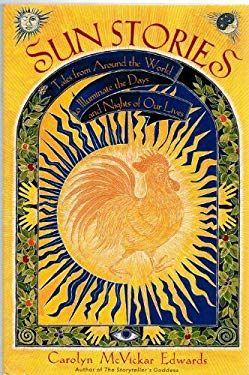 Sun Stories: Tales from Around the World to Illuminate the Days and Nights of Our Lives