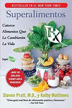 Superalimentos RX: Catorce Alimentos Que Le Cambiaran la Vida 9780061189548