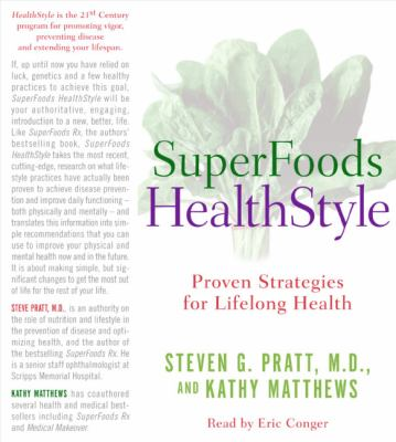 Superfoods Healthstyle: Proven Strategies for Lifelong Health 9780060855796
