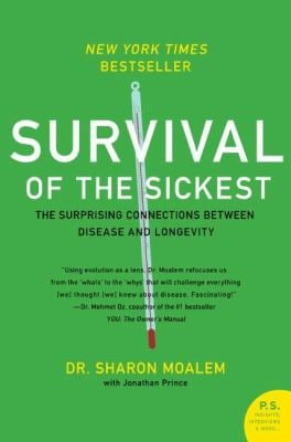 Survival of the Sickest: The Surprising Connections Between Disease and Longevity 9780060889661