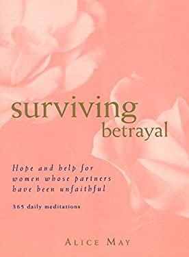 Surviving Betrayal: Hope and Help for Women Whose Partners Have Been Unfaithful * 365 Daily Meditations 9780062518040