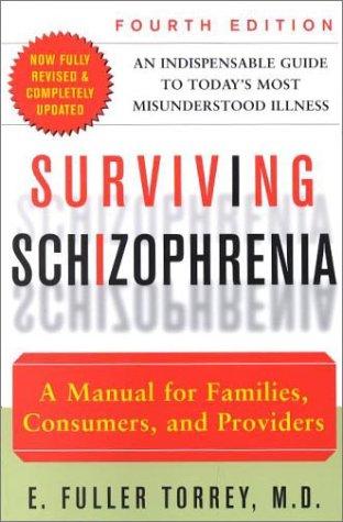 Surviving Schizophrenia, 4th Edition