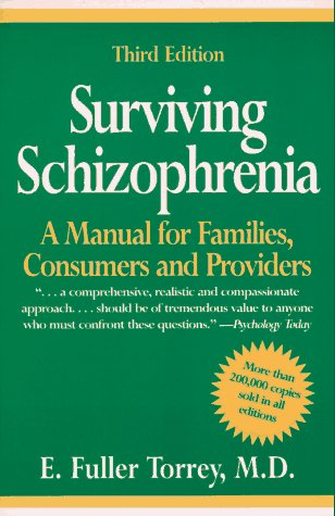 Surviving Schizophrenia: A Manual for Families, Consumers, and Providers