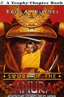 Sword of the Samurai: Adventure Stories from Japan