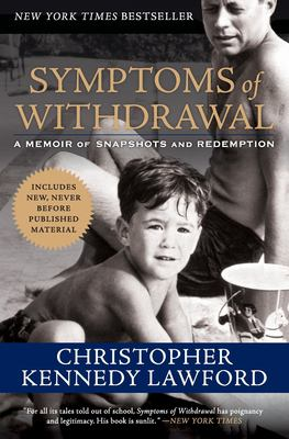 Symptoms of Withdrawal: A Memoir of Snapshots and Redemption 9780061131233