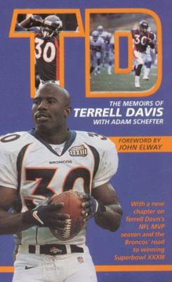 TD: Dreams in Motion: The Memoirs of the Denver Broncos' Terrell Davis