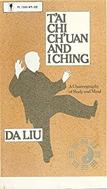 Tai Chi Chuan and I Ching: A Choreography of Body and Soul