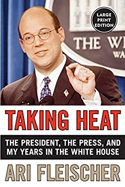Taking Heat LP: The President, the Press, and My Years in the White House 9780060759438