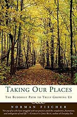 Taking Our Places: The Buddhist Path to Truly Growing Up 9780060505516