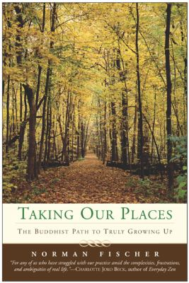 Taking Our Places: The Buddhist Path to Truly Growing Up 9780060587192