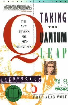 Taking the Quantum Leap: The New Physics for Nonscientists 9780060963101