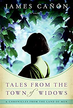 Tales from the Town of Widows: & Chronicles from the Land of Men