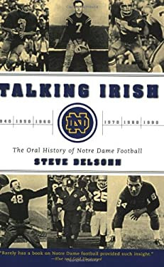 Talking Irish: The Oral History of Notre Dame Football 9780060937157