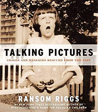 Talking Pictures: Images and Messages Rescued from the Past 9780062099495