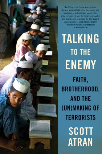 Talking to the Enemy: Faith, Brotherhood, and the (Un)Making of Terrorists 9780061344909