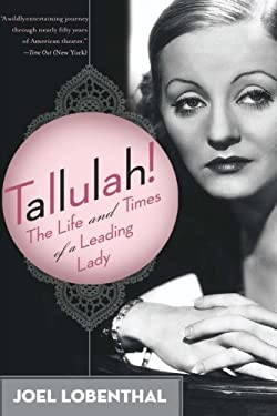 Tallulah!: The Life and Times of a Leading Lady