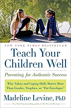 Teach Your Children Well: Parenting for Authentic Success 9780061824746
