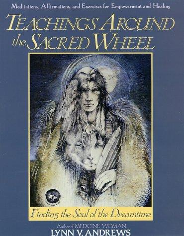 Teachings Around the Sacred Wheel