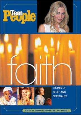 Teen People: Faith: Stories of Belief and Spirituality