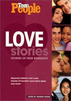 Teen People Love Stories: Stories of True Romance