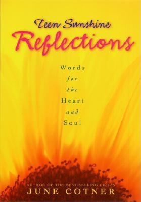 Teen Sunshine Reflections: Words for the Heart and Soul