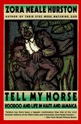 Tell My Horse: Voodoo and Life in Haiti and Jamaica 9780060916497