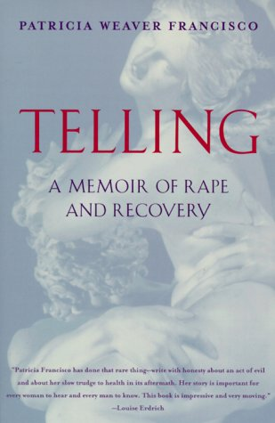 Telling: A Memoir of Rape and Recovery 9780060930769