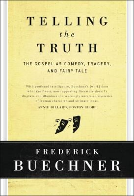Telling the Truth: The Gospel as Tragedy, Comedy, and Fairy Tale 9780060611569