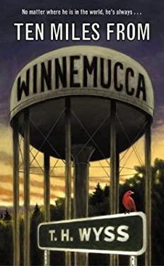Ten Miles from Winnemucca