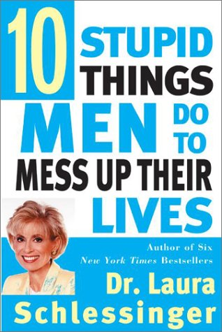Ten Stupid Things Men Do to Mess Up Their Lives 9780060929442