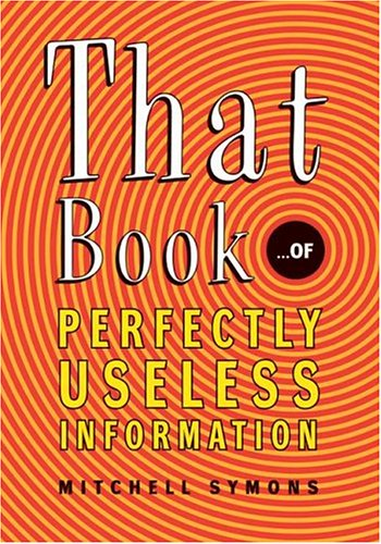 That Book: ...of Perfectly Useless Information 9780060731496