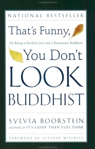 That's Funny, You Don't Look Buddhist: On Being a Faithful Jew and a Passionate Buddhist - Boorstein, Sylvia / Lebell, Sharon / Mitchell, Stephen