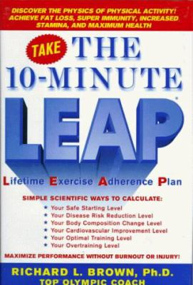 The 10-Minute Leap: Lifetime Exercise Adherence Plan