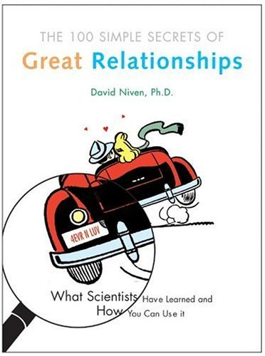 The 100 Simple Secrets of Great Relationships: What Scientists Have Learned and How You Can Use It